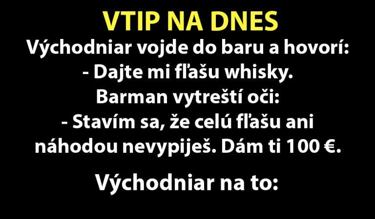 TOP VTIP: Východniar prijme stávku v pití…