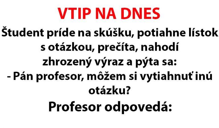 Zhrozený študent príde na skúšku… (VTIP DŇA)