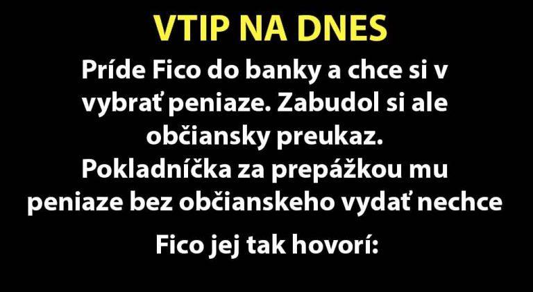 Príde Fico do banky a hovorí… (MEGAVTIP)